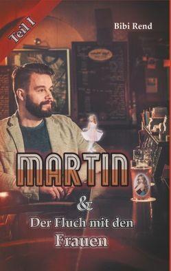 Martin und der Fluch mit den Frauen von Rend,  Bibi