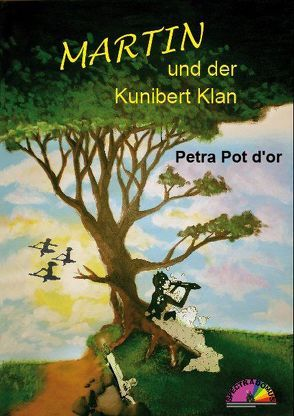 Martin und der Kunibert Klan von Pot d'or,  Petra