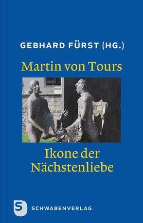 Martin von Tours – Ikone der Nächstenliebe von Fürst,  Gebhard