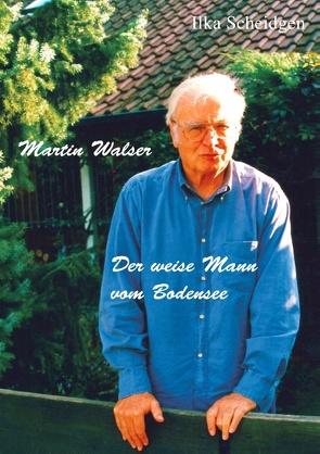 Martin Walser – Der weise Mann vom Bodensee von Scheidgen,  Ilka
