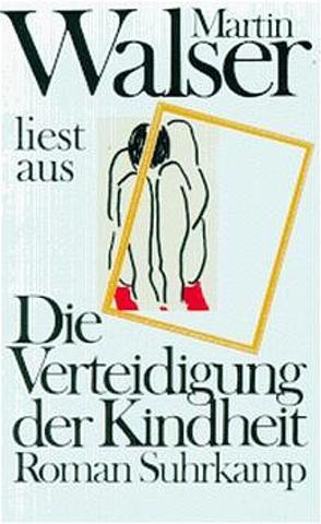Martin Walser liest »Die Verteidigung der Kindheit« von Walser,  Martin