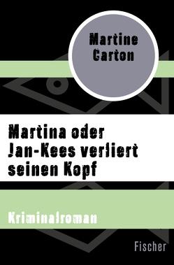 Martina oder Jan-Kees verliert seinen Kopf von Carton,  Martine, Pressler,  Mirjam