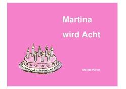 Martina wird Acht von Härtel,  Melitta