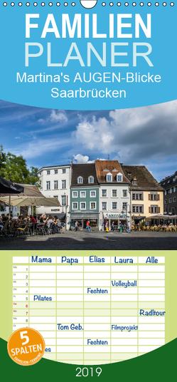 Martina's AUGEN-Blicke – Saarbrücken – Familienplaner hoch (Wandkalender 2019 , 21 cm x 45 cm, hoch) von Thewes,  Martina