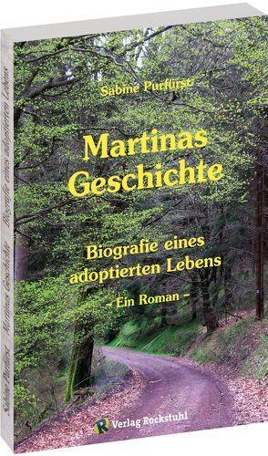Martinas Geschichte – Biografie eines adoptierten Lebens von Purfürst,  Sabine