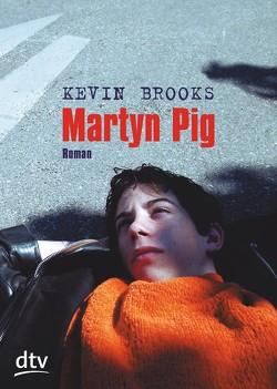 Martyn Pig von Brooks,  Kevin, Gutzschhahn,  Uwe-Michael