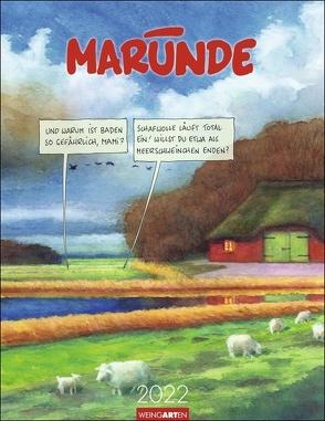 Marunde Kalender 2022 von Marunde,  Wolf-Rüdiger, Weingarten
