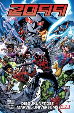 Marvel 2099 von Antonio,  Roge, Bogdanovic,  Victor, Bogdanovic,  Viktor, Cummings,  Steven, Duggan,  Gerry, Hidalgo,  Carolin, Horak,  Matt, Marron,  Eoin, Nadler,  Lonnie, Pacheco,  Karla, Spencer,  Nick, Thompson,  Zac