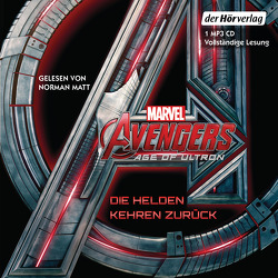 Marvel Avengers Age of Ultron von Amor,  Claudia, Matt,  Norman, Wyatt,  Chris