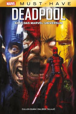 Marvel Must-Have: Deadpool killt das Marvel-Universum von Bunn,  Cullen, Talajic,  Dalibor