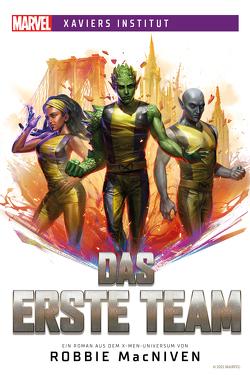 Marvel | Xaviers Institut: Das erste Team von MacNiven,  Robbie, Neubert,  Johannes