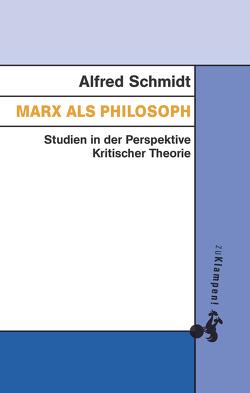 Marx als Philosoph von Görlich,  Bernard, Jeske,  Michael, Schmidt,  Alfred