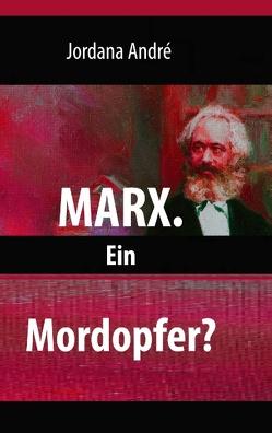 Marx. Ein Mordopfer? von André,  Jordana