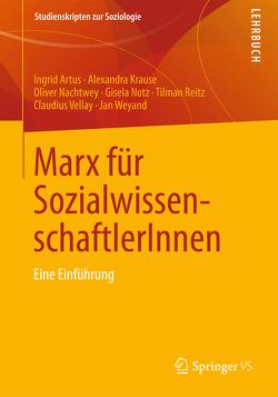 Marx für SozialwissenschaftlerInnen von Artus,  Ingrid, Krause,  Alexandra, Nachtwey,  Oliver, Notz,  Gisela, Reitz,  Tilman, Vellay,  Claudius, Weyand,  Jan