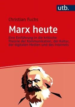 Marx heute von Fuchs,  Christian