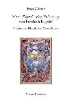 """Marx' """"Kapital"""" – eine Erfindung von Friedrich Engels? von Glaser,  Ivan"""