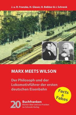 Marx meets Wilson von Bebber,  Hendrik, Franzke,  Jürgen, Franzke,  Regine, Glaser,  Hermann, Schrenk,  Johann