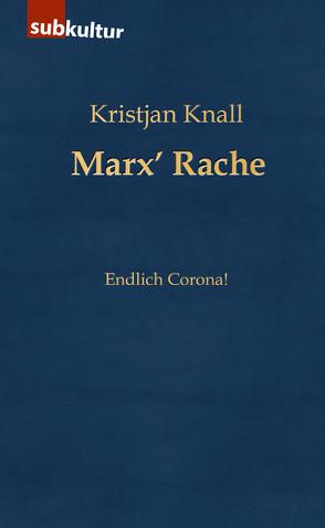 Marx' Rache von Knall,  Kristjan