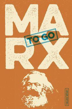 MARX to go von Marx,  Karl, Oehme,  Johannes
