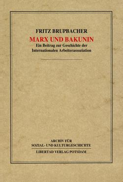 Marx und Bakunin von Brupbacher,  Fritz, Kellermann,  Philippe, Schmück,  Jochen