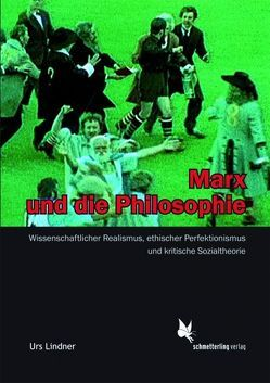 Marx und die Philosophie von Lindner,  Urs