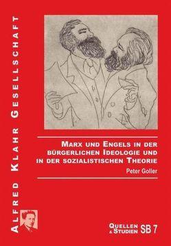 Marx und Engels in der bürgerlichen Ideologie und in der sozialistischen Theorie von Goller,  Peter