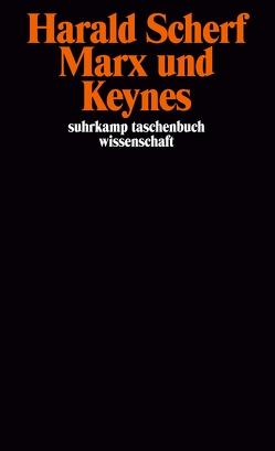 Marx und Keynes von Scherf,  Harald