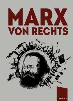 Marx von rechts von Benoist,  Alain de, Fusaro,  Diego, Hoewer,  Fritz, Kaiser,  Benedikt, Stein,  Philip