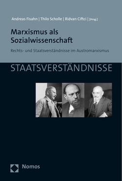 Marxismus als Sozialwissenschaft von Ciftci,  Ridvan, Fisahn,  Andreas, Scholle,  Thilo