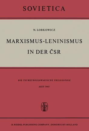 Marxismus-Leninismus in der ČSR von Lobkowicz,  Nikolaus