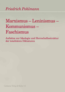 Marxismus – Leninismus – Kommunismus – Faschismus von Pohlmann,  Friedrich
