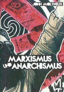 Marxismus und Anarchismus von Molyneux,  John