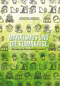 Marxismus und die Klimakrise von Canoglu,  Sergen, Ehlers,  Jürgen, Pabst,  Yaak, Papenfuß,  Nina