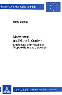Marxismus und Narodnicestvo von Ziemke,  Thies