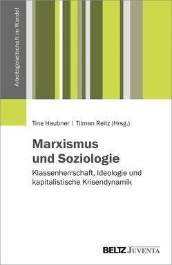 Marxismus und Soziologie von Haubner,  Tine, Reitz,  Tilman