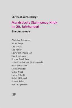 Marxistische Stalinismus-Kritik im 20. Jahrhundert von Jünke,  Christoph