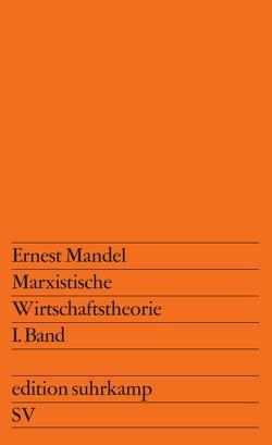 Marxistische Wirtschaftstheorie. 1. Band von Boepple,  Lothar, Mandel,  Ernest
