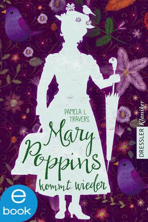Mary Poppins kommt wieder von Kessel,  Elisabeth, Lemke,  Horst, Schneider,  Frauke, Travers,  Pamela L.