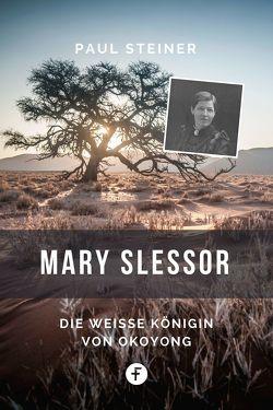 Mary Slessor von Steiner,  Paul