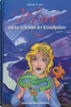 Mary und das Geheimnis der Kristallpaläste von Jahn,  Elfriede