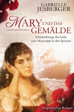 Mary und das geheimnisvolle Gemälde von Jesberger,  Gabrielle