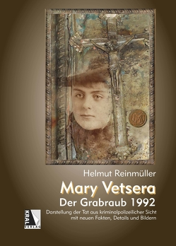 Mary Vetsera – Der Grabraub in Heiligenkreuz von Reinmüller,  Helmut