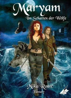 Maryam – Im Schatten der Wölfe von Roux,  Mika