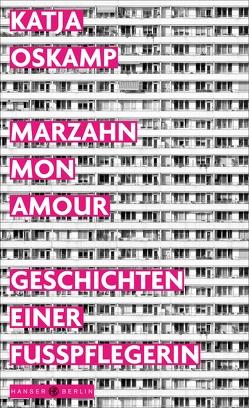 Marzahn, mon amour von Oskamp,  Katja