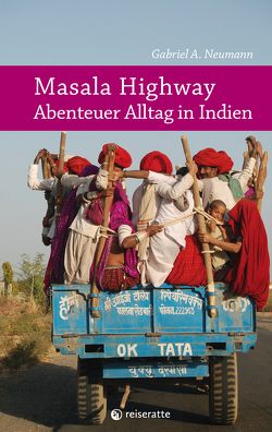 Masala Highway – Abenteuer Alltag in Indien von Neumann,  Gabriel A.