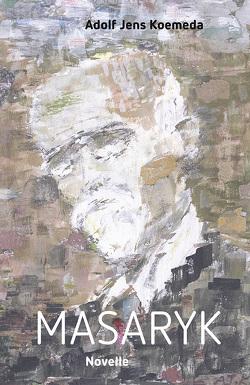 Masaryk von Koemeda,  Adolf Jens