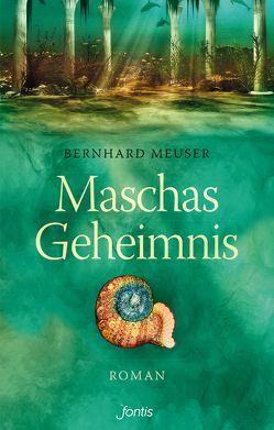 Maschas Geheimnis von Meuser,  Bernhard