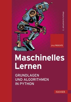 Maschinelles Lernen von Frochte,  Jörg