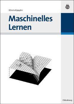Maschinelles Lernen von Alpaydin,  Ethem, Linke,  Simone
