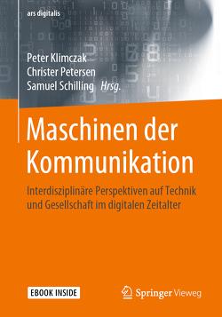 Maschinen der Kommunikation von Klimczak,  Peter, Petersen,  Christer, Schilling,  Samuel